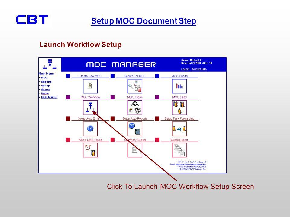Setup MOC Document Step Click To Launch MOC Workflow Setup Screen Launch Workflow Setup
