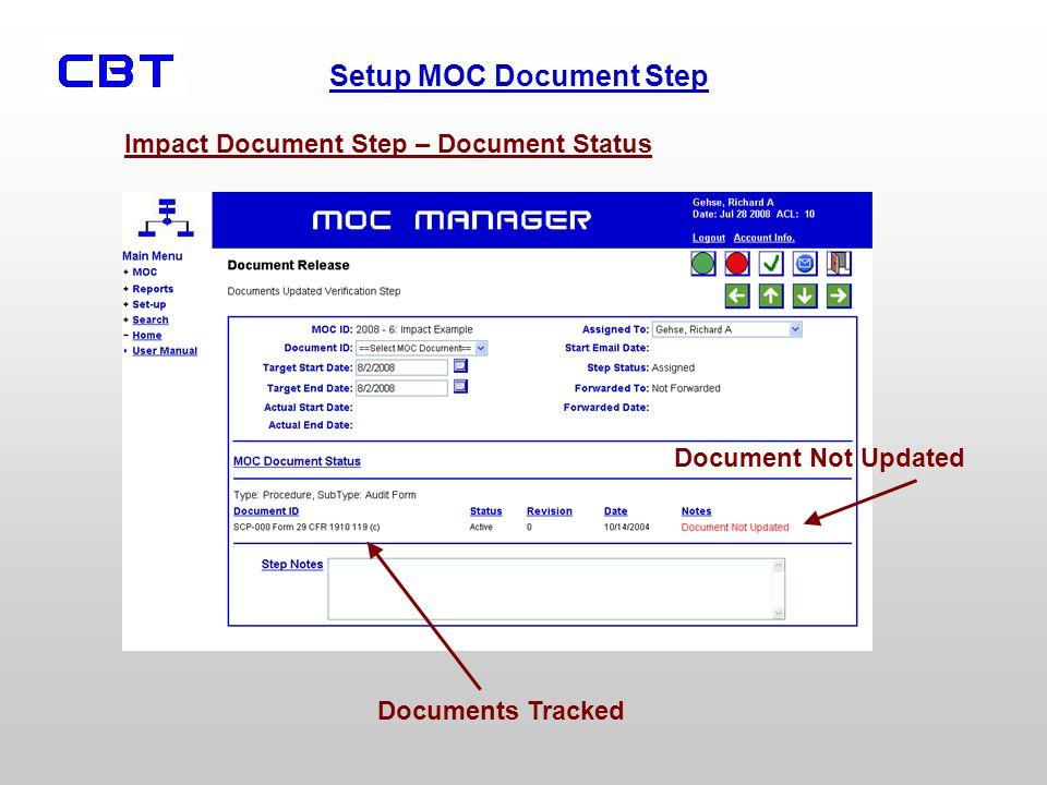 Setup MOC Document Step Impact Document Step – Document Status Documents Tracked Document Not Updated