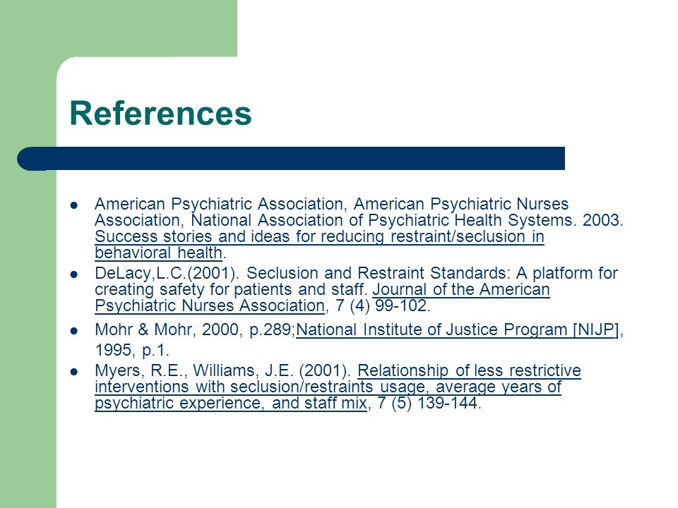 References American Psychiatric Association, American Psychiatric Nurses Association, National Association of Psychiatric Health Systems. 2003. Succes