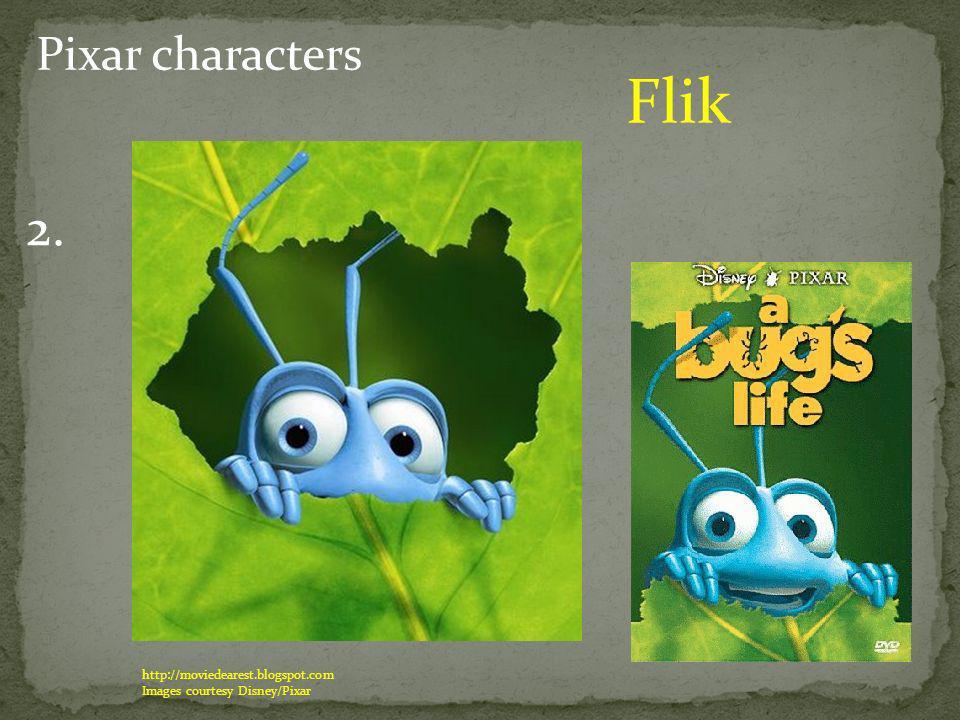 Pixar characters 2. Flik http://moviedearest.blogspot.com Images courtesy Disney/Pixar