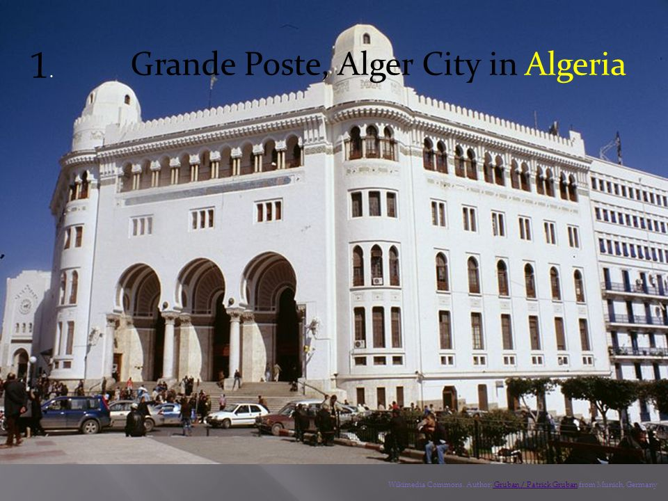 1.1.Grande Poste, Alger City in Algeria Wikimedia Commons.