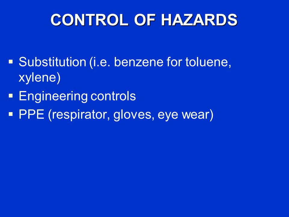 CONTROL OF HAZARDS Substitution (i.e.