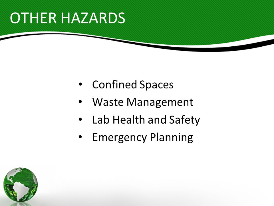 OTHER HAZARDS Confined Spaces Waste Management Lab Health and Safety Emergency Planning