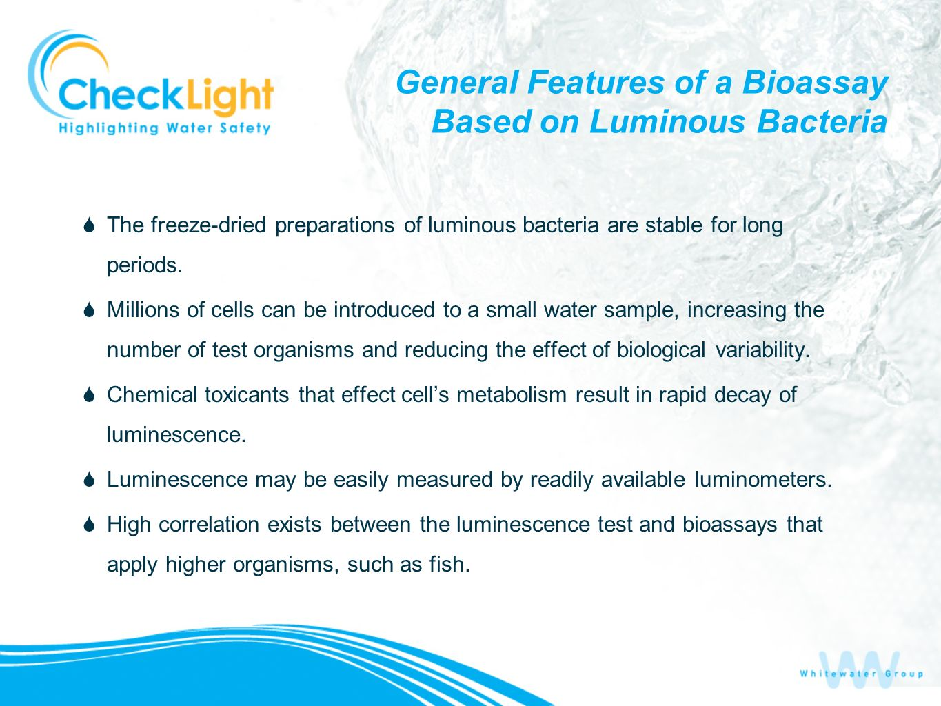General Features of a Bioassay Based on Luminous Bacteria The freeze-dried preparations of luminous bacteria are stable for long periods.