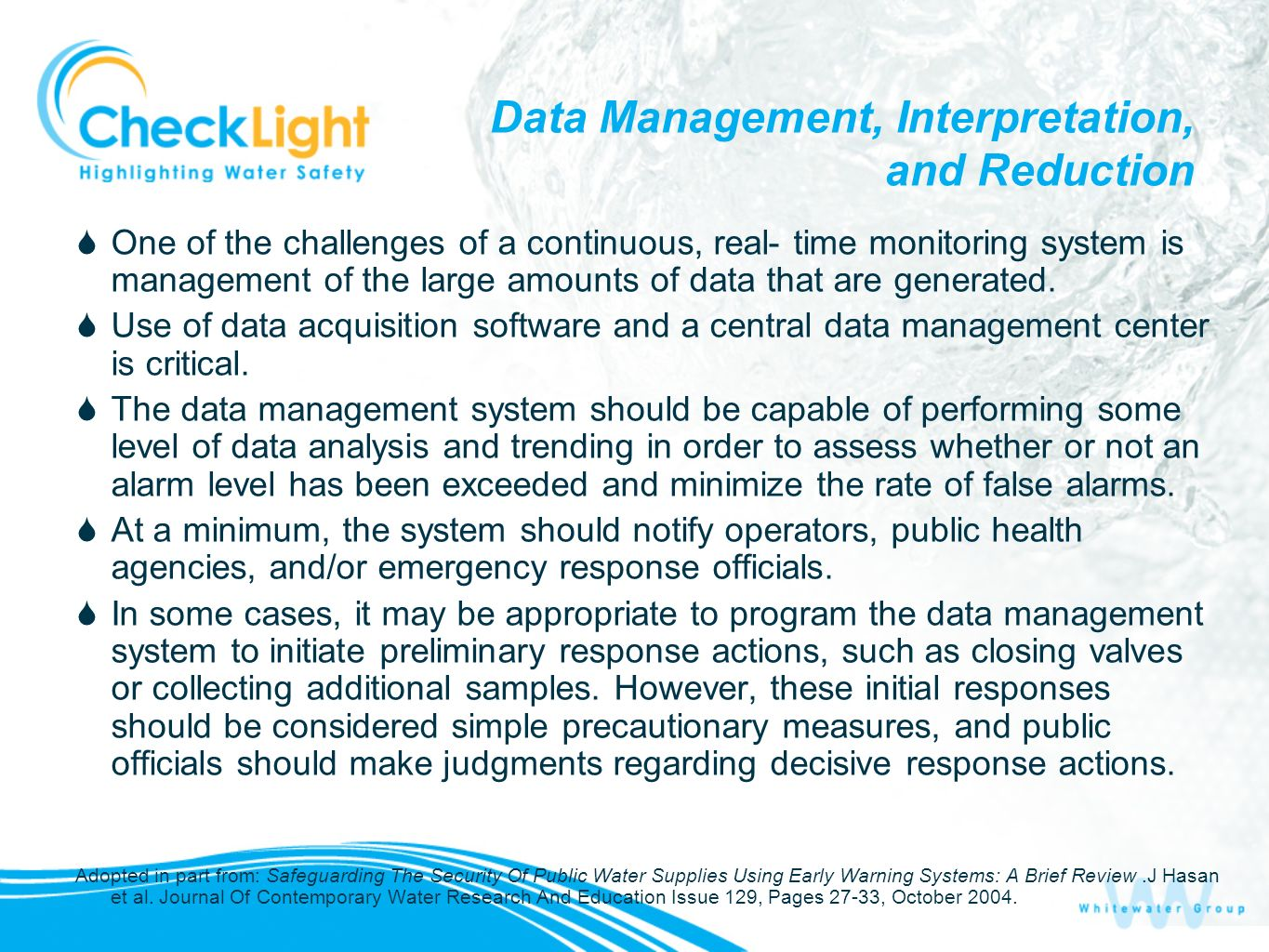 Data Management, Interpretation, and Reduction One of the challenges of a continuous, real- time monitoring system is management of the large amounts of data that are generated.