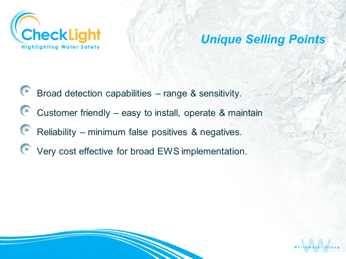 Unique Selling Points Broad detection capabilities – range & sensitivity. Customer friendly – easy to install, operate & maintain Reliability – minimu