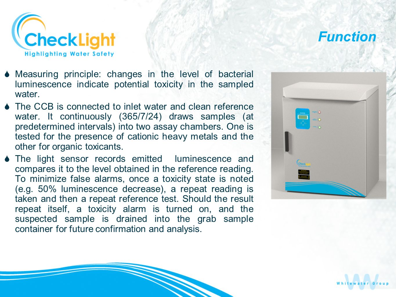 Measuring principle: changes in the level of bacterial luminescence indicate potential toxicity in the sampled water.