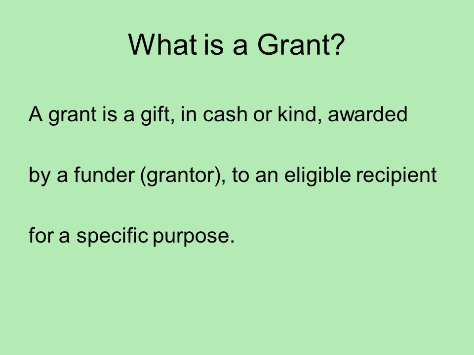 What is a Grant.