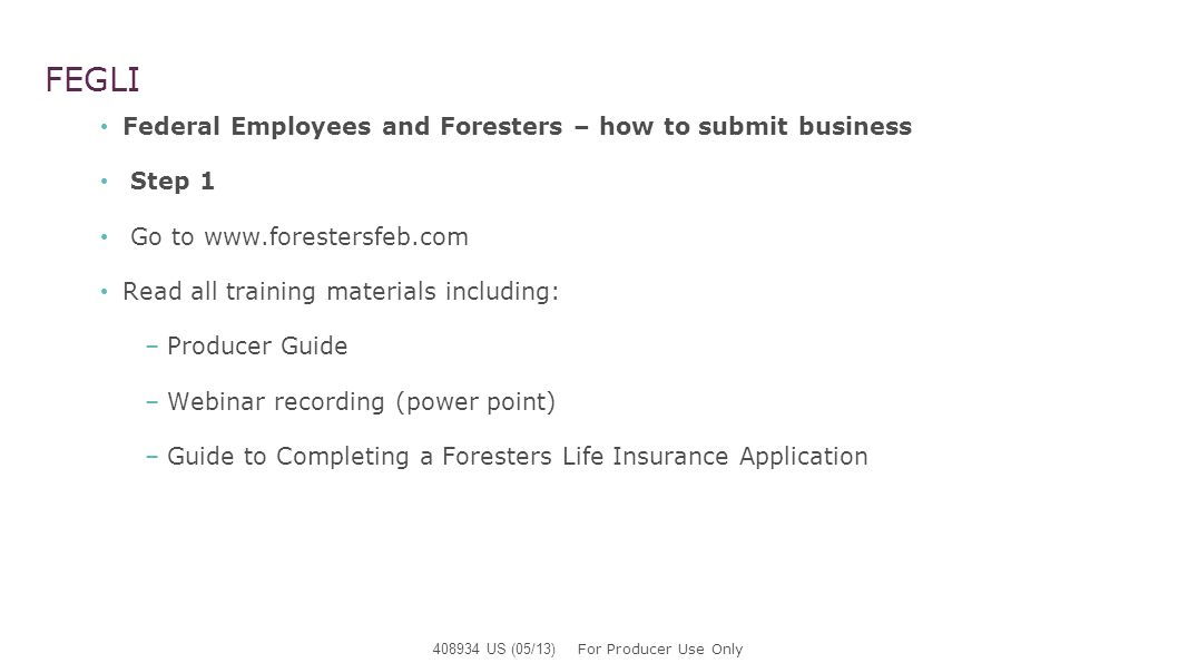 FEGLI Federal Employees and Foresters Step 2 Currently, Foresters supports business through Tower Administrative Services, Inc.