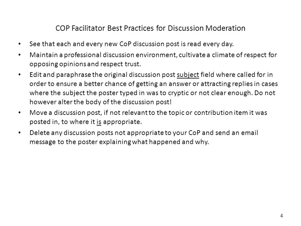 COP Facilitator Best Practices for Discussion Moderation See that each and every new CoP discussion post is read every day.