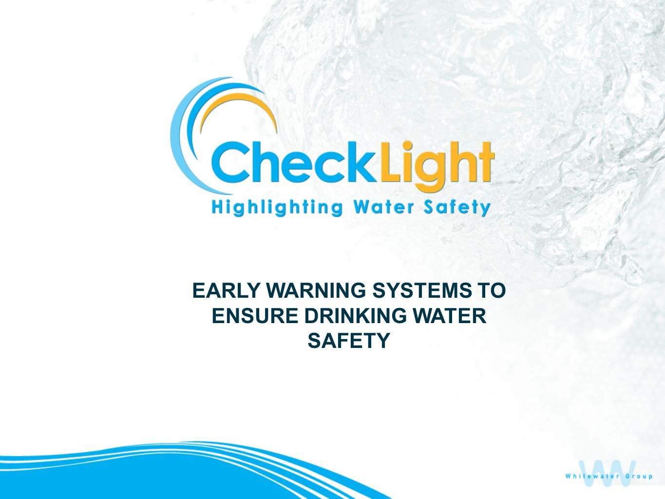 EARLY WARNING SYSTEMS TO ENSURE DRINKING WATER SAFETY