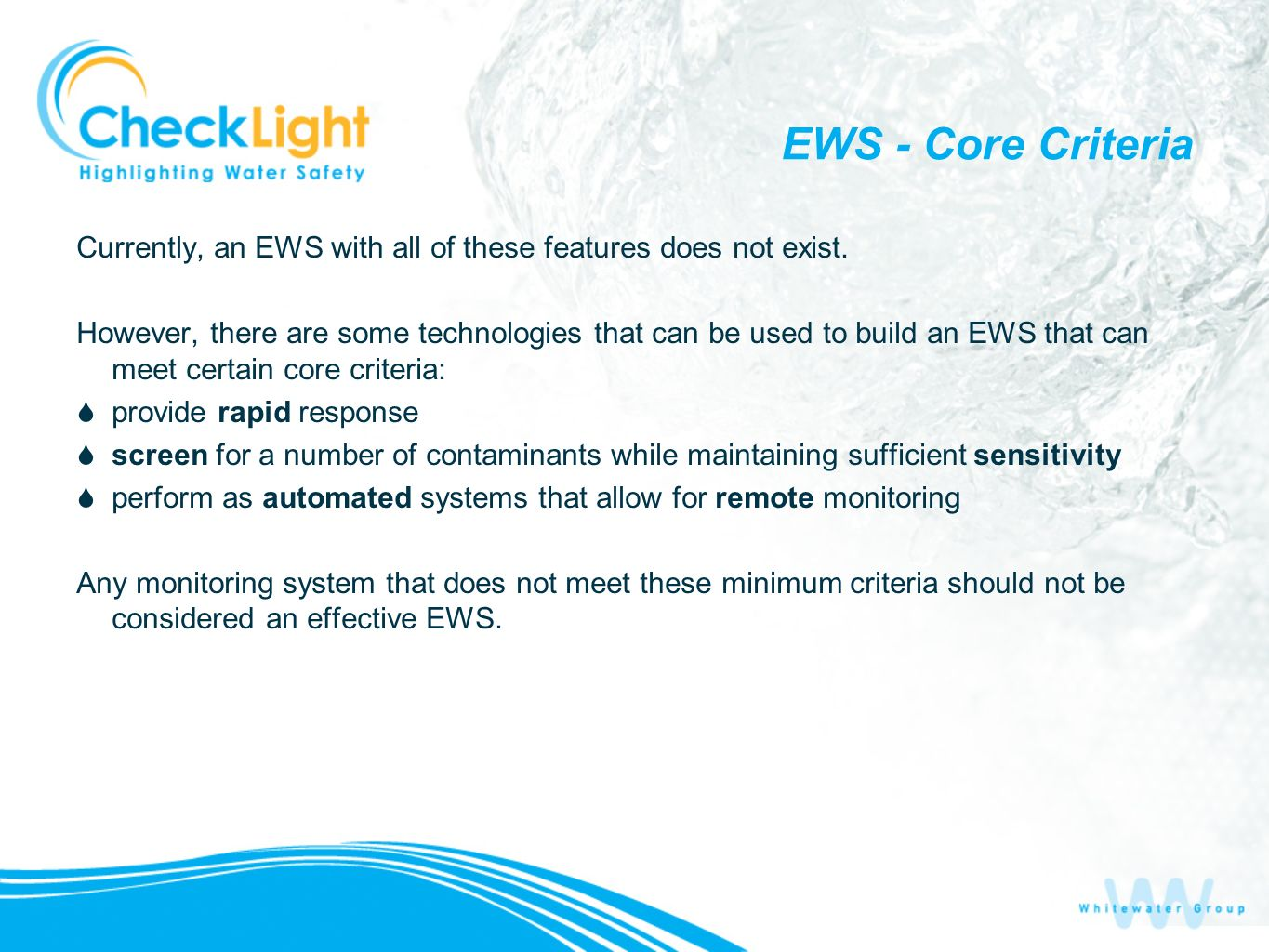 Sensor Location and Density The location and density of sensors in an EWS is dictated by the results of the system characterization, vulnerability assessment, threat analysis, and usage considerations.