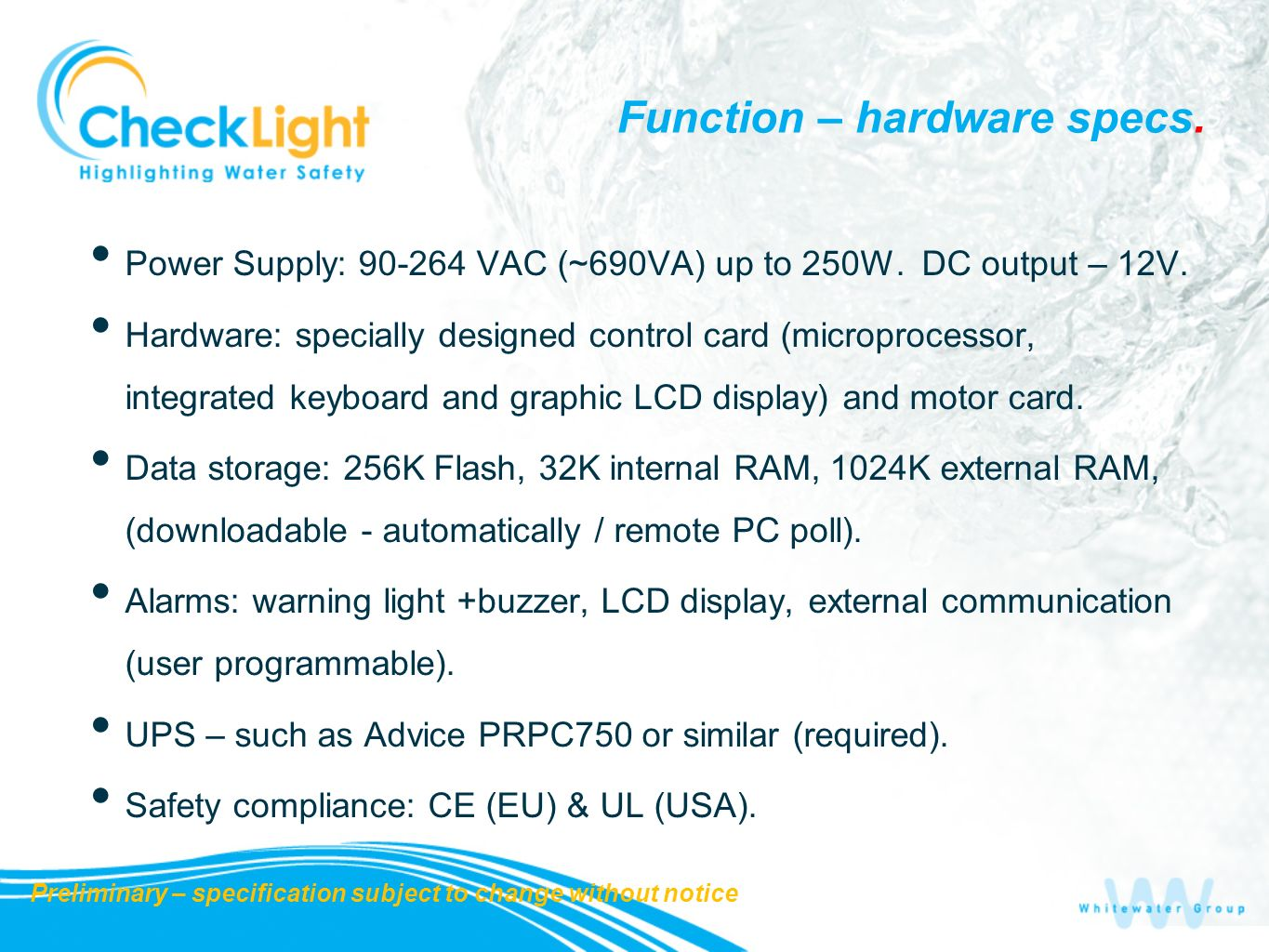 Function – hardware specs. Power Supply: 90-264 VAC (~690VA) up to 250W. DC output – 12V. Hardware: specially designed control card (microprocessor, i