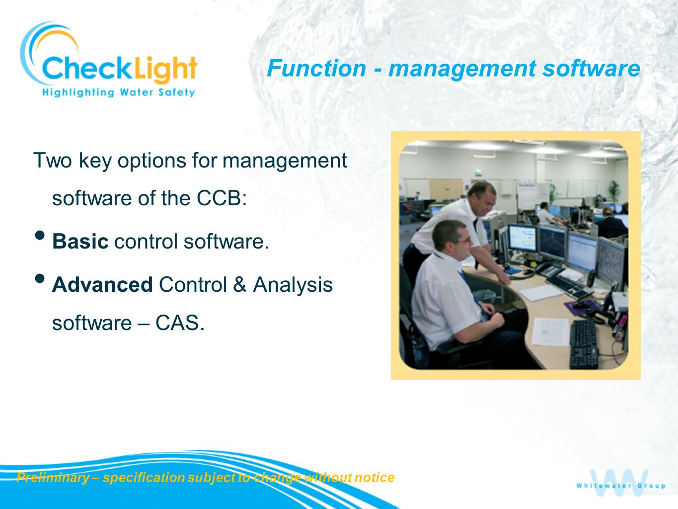 Two key options for management software of the CCB: Basic control software.