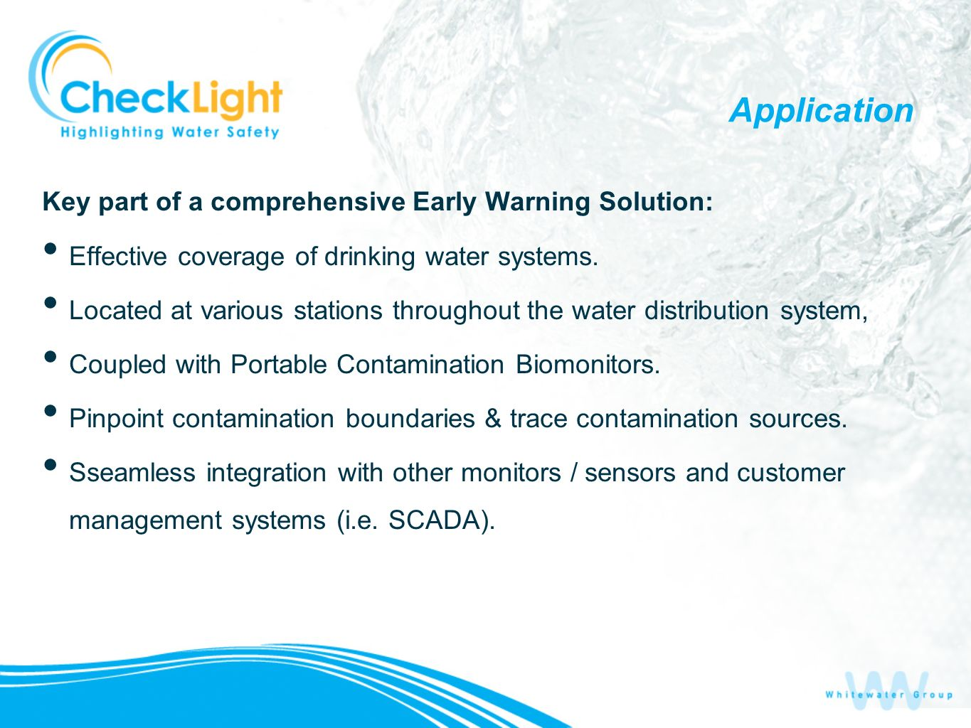Application Key part of a comprehensive Early Warning Solution: Effective coverage of drinking water systems.