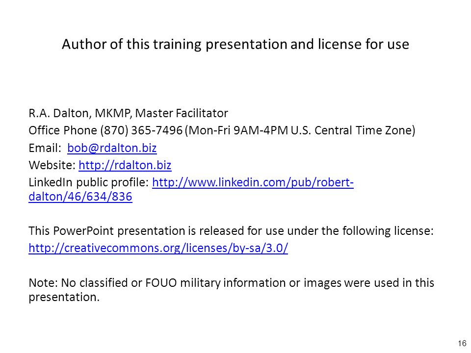 Author of this training presentation and license for use R.A. Dalton, MKMP, Master Facilitator Office Phone (870) 365-7496 (Mon-Fri 9AM-4PM U.S. Centr
