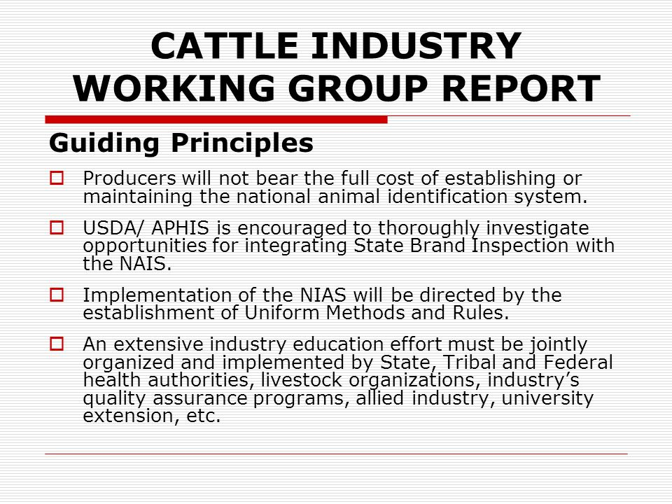 CATTLE INDUSTRY WORKING GROUP REPORT Reporting Cattle Movements Private enterprise providers are expected to have a role in supporting the data collection and information system infrastructure.