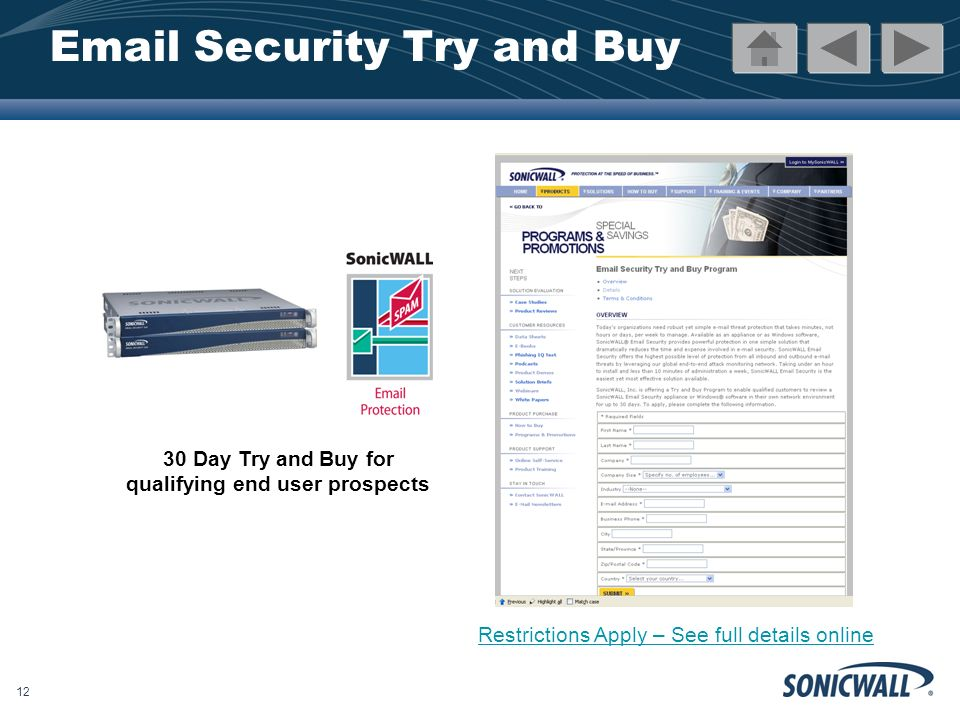 12 Email Security Try and Buy Restrictions Apply – See full details online 30 Day Try and Buy for qualifying end user prospects