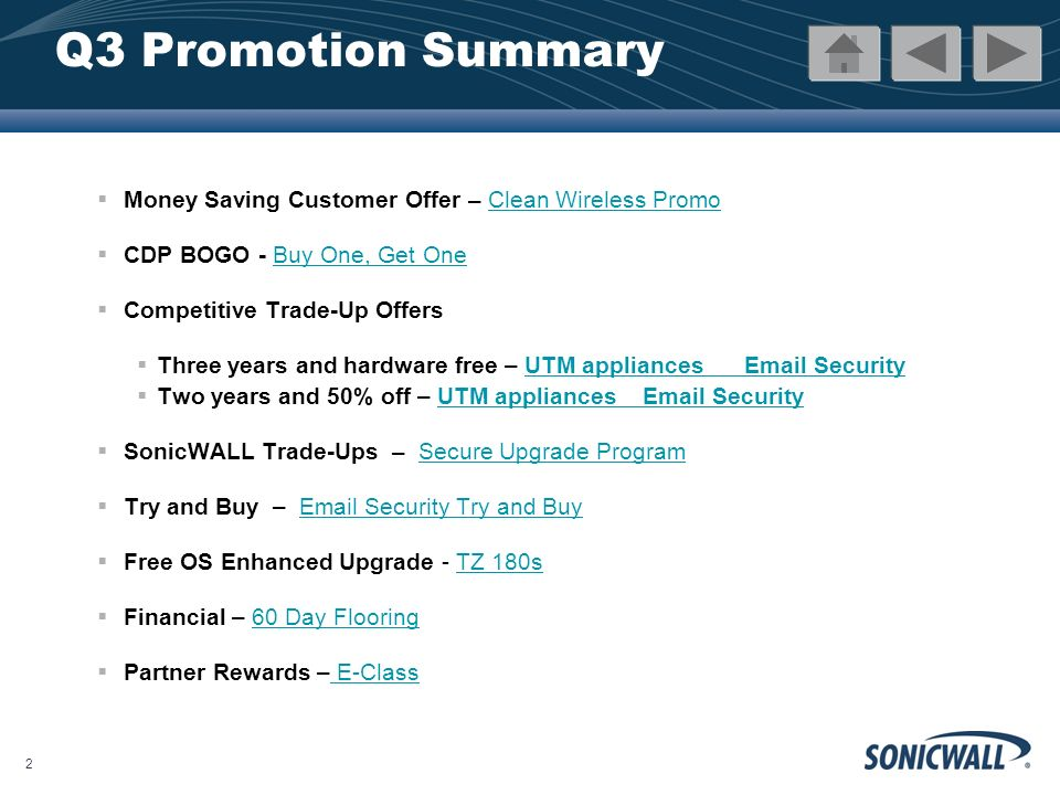 3 Clean Wireless Promo Get further details Free SonicPoint N with the qualifying purchase of an E-Class UTM appliance.