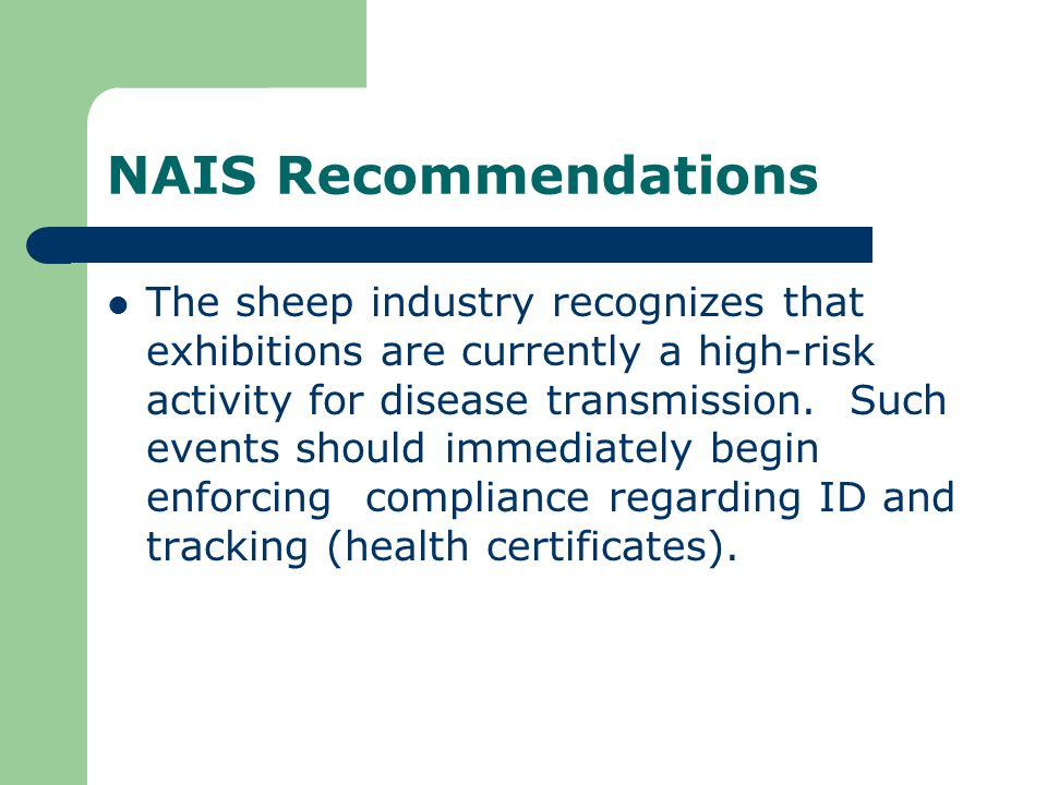 NAIS Recommendations The sheep industry recognizes that exhibitions are currently a high-risk activity for disease transmission.