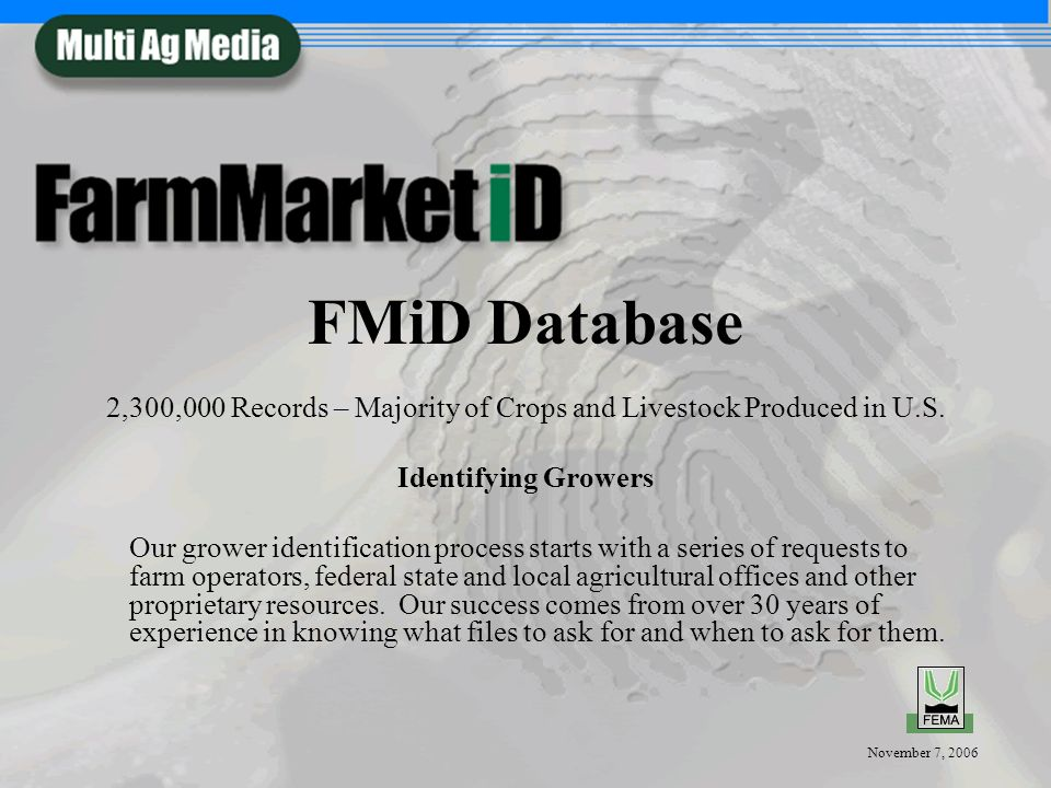 November 7, 2006 FMiD Database 2,300,000 Records – Majority of Crops and Livestock Produced in U.S.
