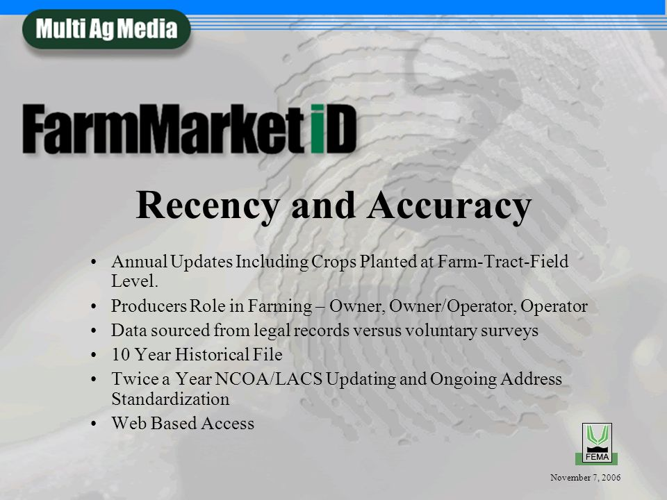 November 7, 2006 Recency and Accuracy Annual Updates Including Crops Planted at Farm-Tract-Field Level.