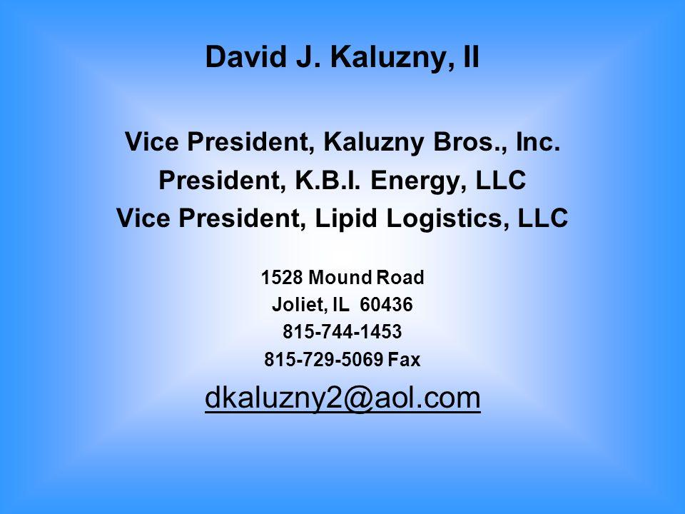 David J. Kaluzny, II Vice President, Kaluzny Bros., Inc.