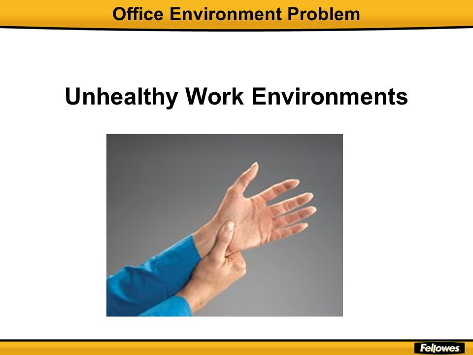 Office Environment Problem Unhealthy Work Environments