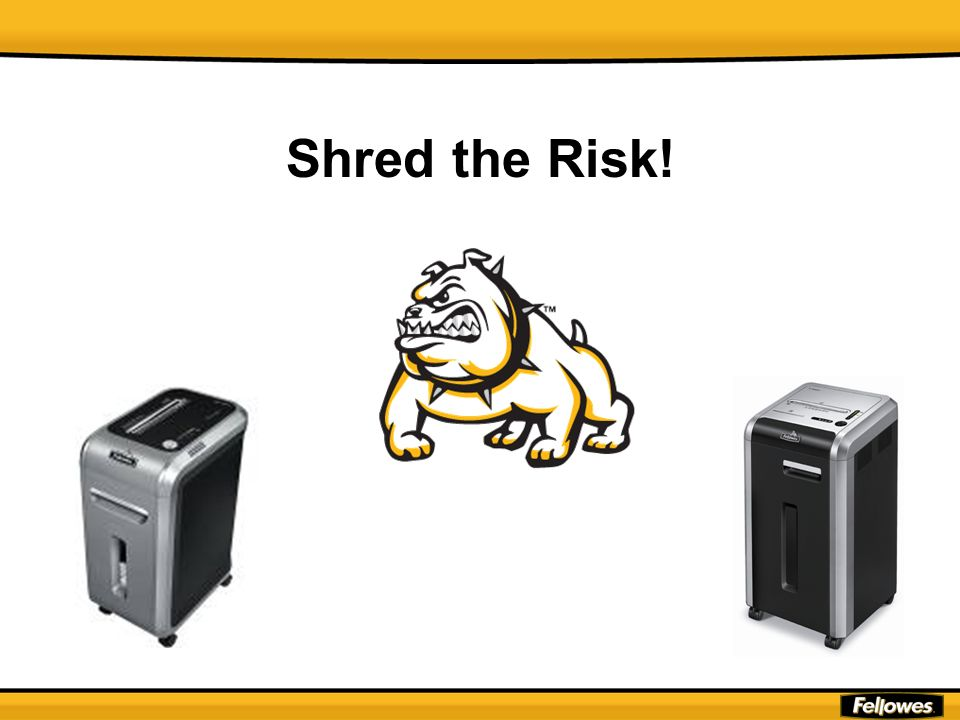 Shred the Risk!