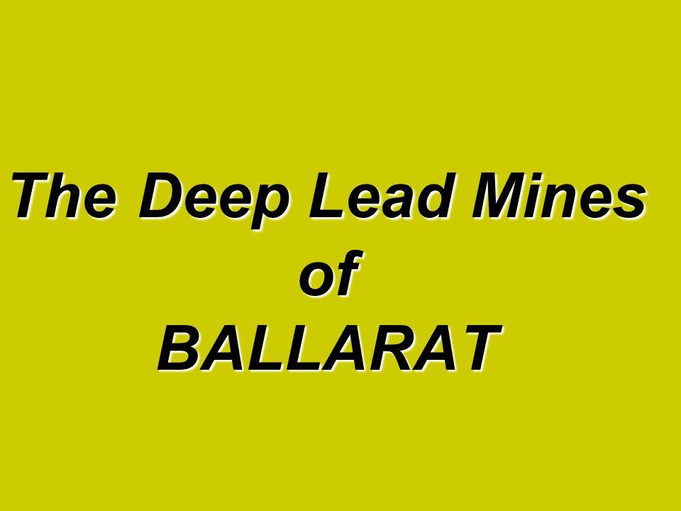 The Deep Lead Mines of Ballarat