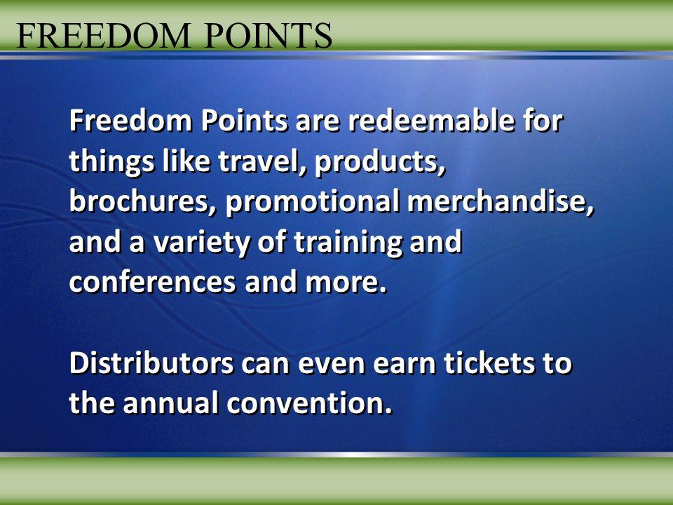 FREEDOM POWER PLUS POINTS FREEDOM POWER PLUS POINTS: The Freedom Power Plus Points Program lets distributors receive one-time cash awards.