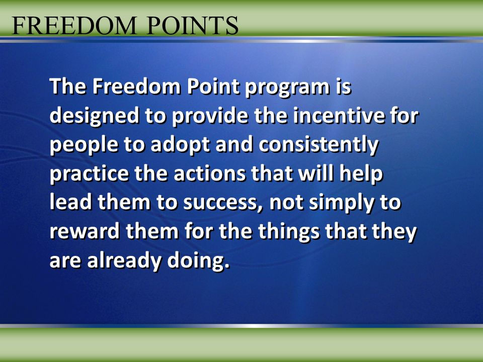 FREEDOM POWER PLUS POINTS To qualify, a distributor must first be active with a qualifying autoship order in place.