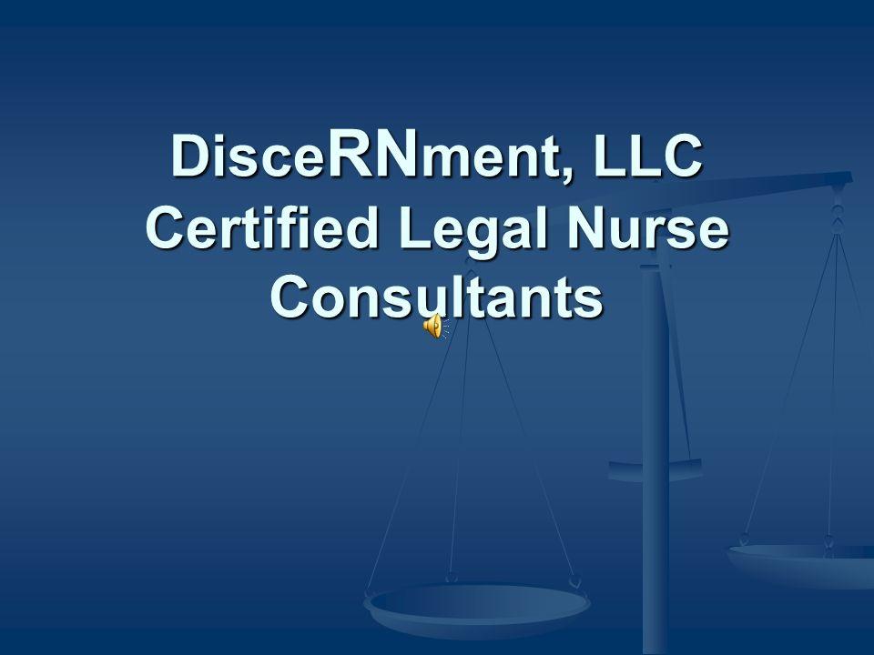 Disce RN ment, LLC Certified Legal Nurse Consultants