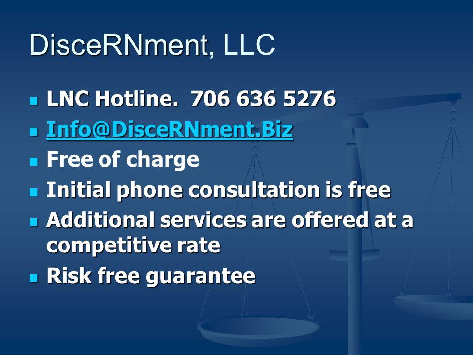 DisceRNment DisceRNment, LLC LNC Hotline. 706 636 5276 LNC Hotline.
