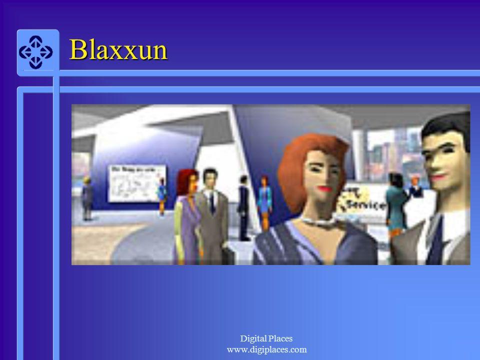 Digital Places www.digiplaces.com Blaxxun