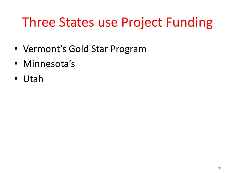 Three States use Project Funding Vermonts Gold Star Program Minnesotas Utah 28