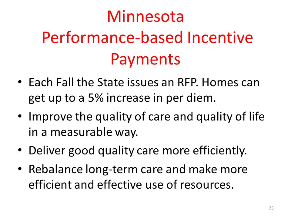 Minnesota Performance-based Incentive Payments Each Fall the State issues an RFP.