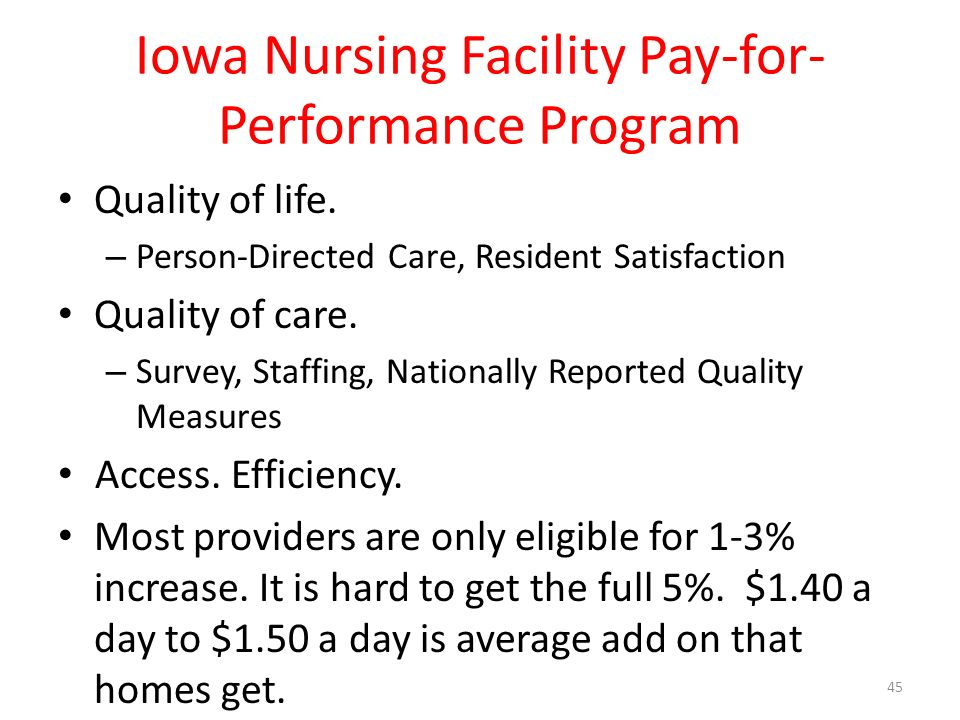 Iowa Nursing Facility Pay-for- Performance Program Quality of life.