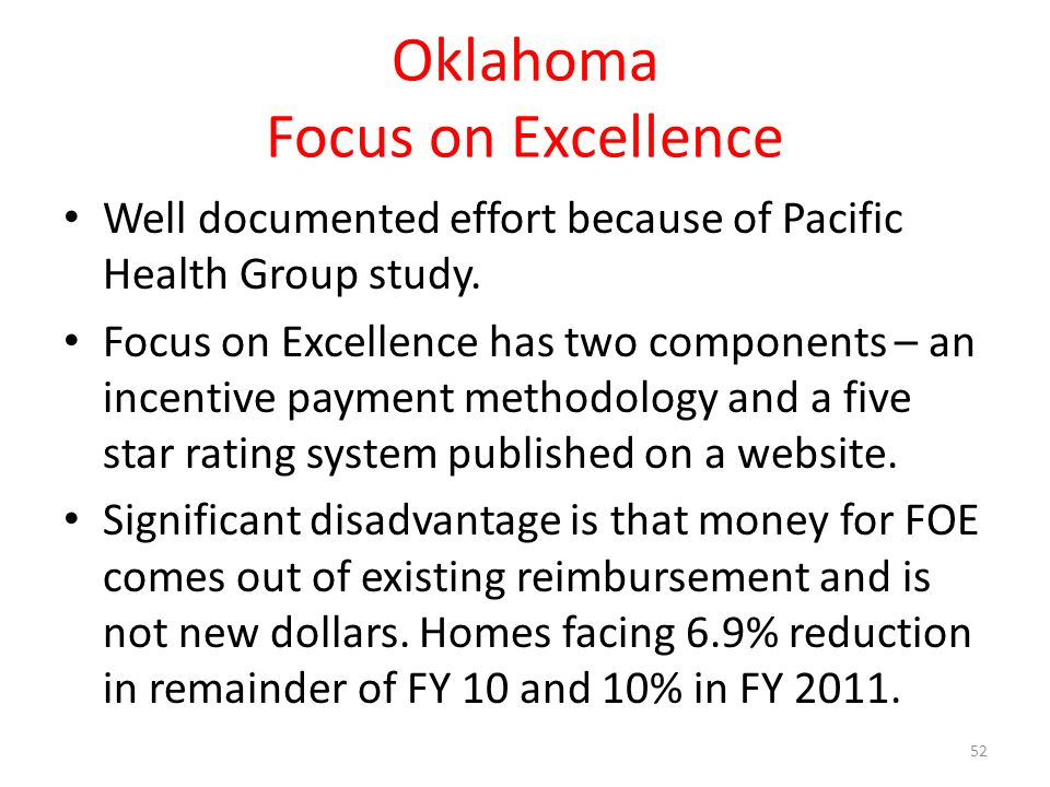 Oklahoma Focus on Excellence Well documented effort because of Pacific Health Group study.