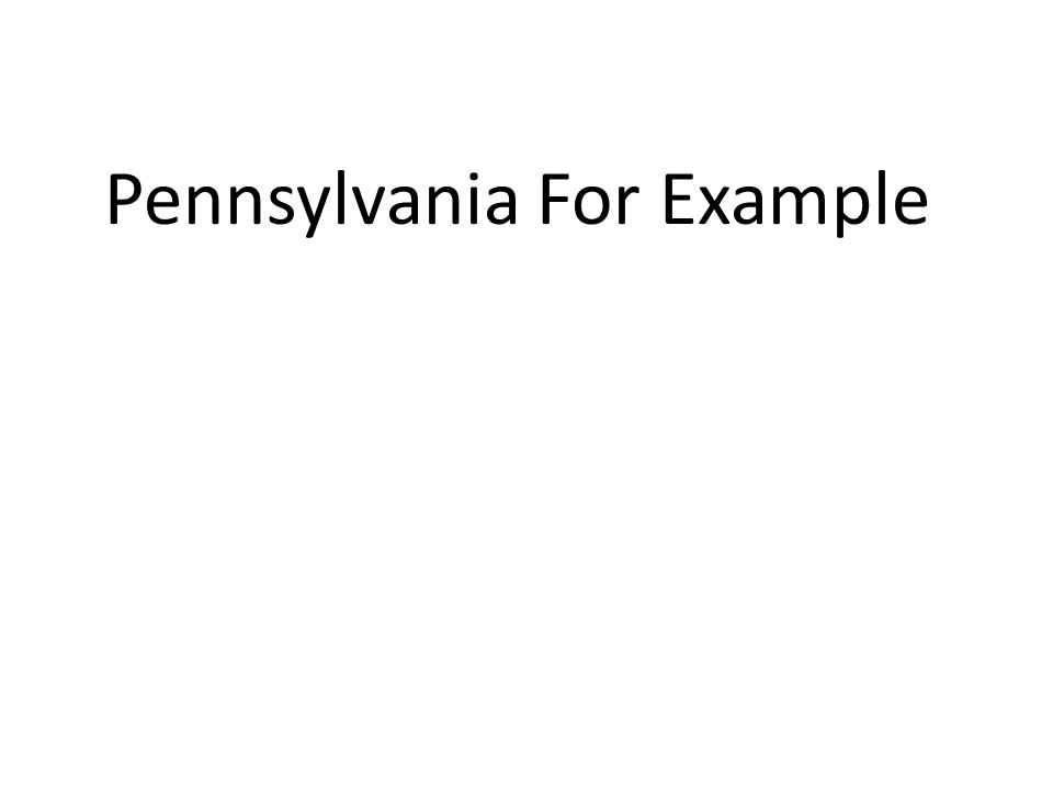 Pennsylvania For Example