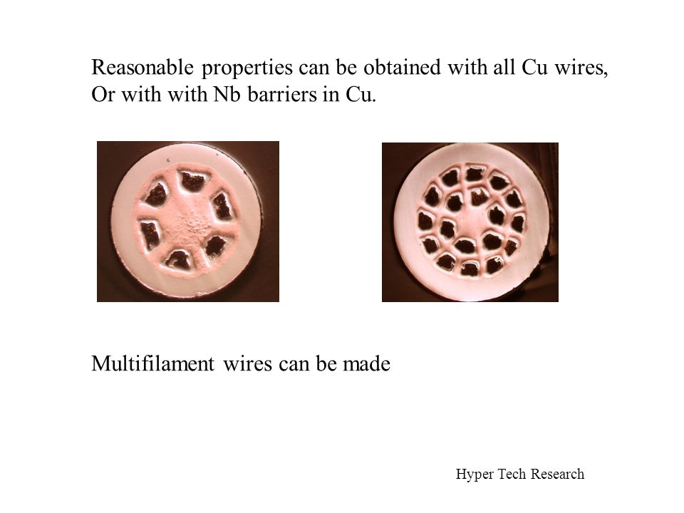 Reasonable properties can be obtained with all Cu wires, Or with with Nb barriers in Cu.