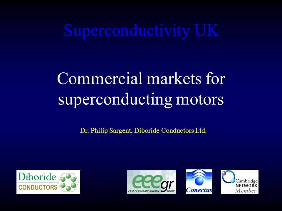 Superconductivity UK Dr. Philip Sargent, Diboride Conductors Ltd.