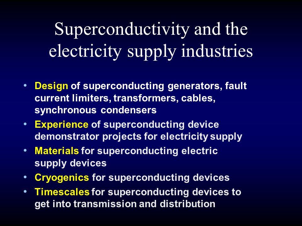 Superconductivity UK DTI Technology Transfer 2003 April 12 th – Camdib03 MgB 2 2003 October 23 rd - electric motors 2003 November 27 th – electric utilities 2004 January 30 th – (provisional)