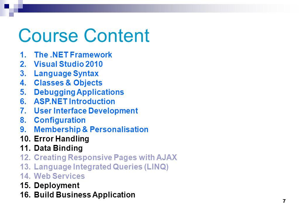 18.NET Building Blocks.NET Framework Class Library ADO.NET - XML.Net - LINQ Windows Forms &WPF Common Language Runtime - CLR Web Forms & MVC & Services