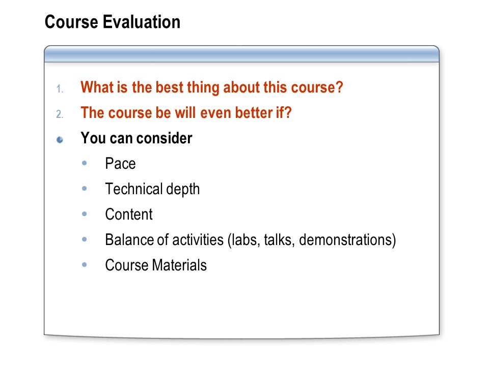 Course Evaluation 1. What is the best thing about this course.