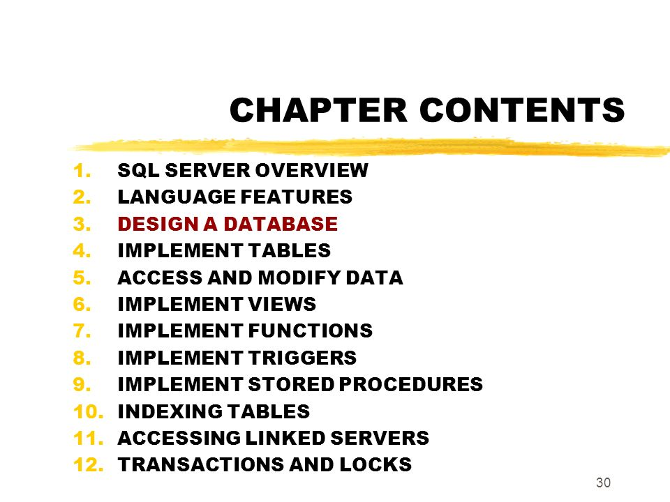 29 2. REVIEW zSQL Server Programming Tools zElements of Transact-SQL zSQL Server Object Names zAdditional Language Elements yLocal Variables yOperator