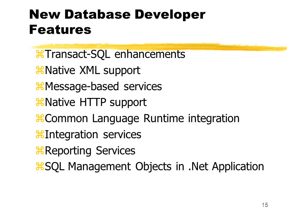 14 New Database Administrator Features zImproved product installation zCentralized administrative tools zNew security architecture zHigh-availability support zSystem enhancements