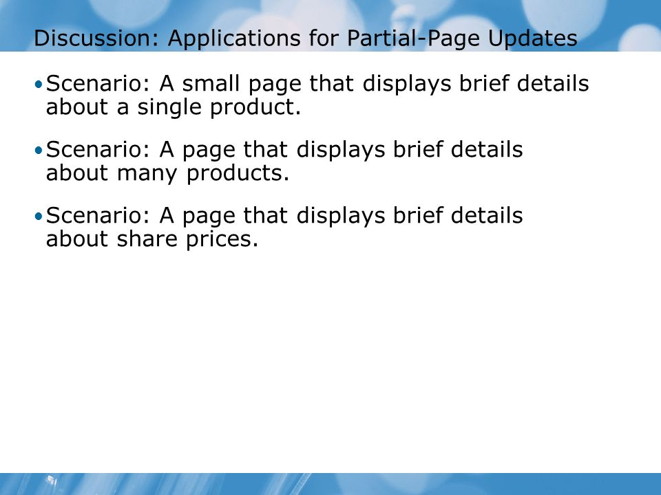 Discussion: Applications for Partial-Page Updates Scenario: A small page that displays brief details about a single product.