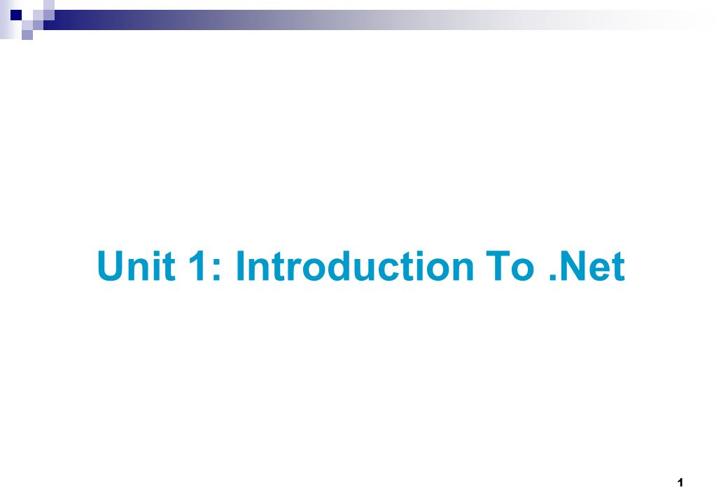 1 Unit 1: Introduction To.Net