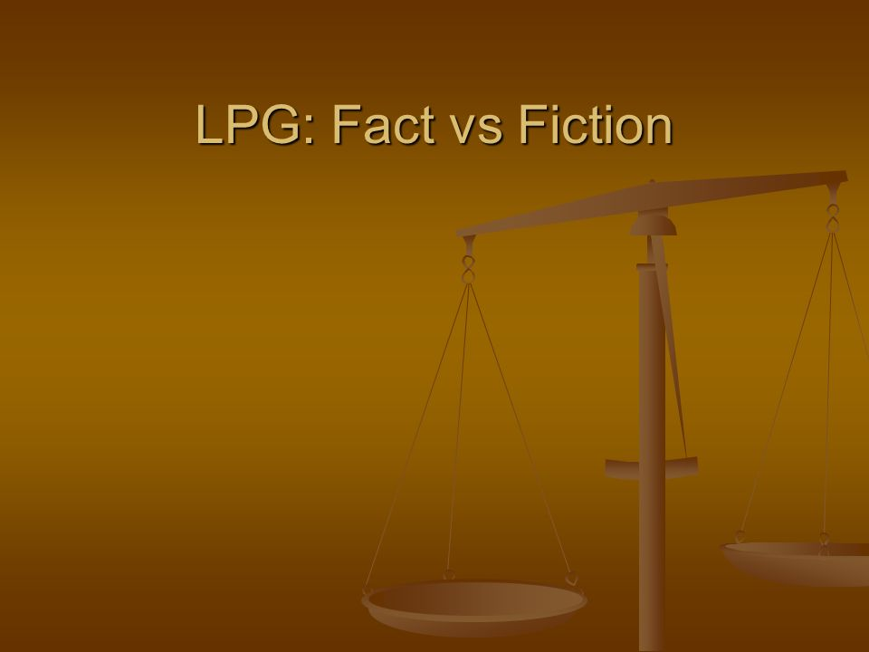 LPG: Fact vs Fiction